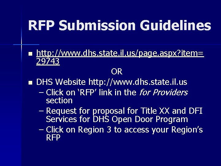 RFP Submission Guidelines n n http: //www. dhs. state. il. us/page. aspx? item= 29743