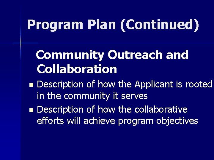 Program Plan (Continued) Community Outreach and Collaboration Description of how the Applicant is rooted