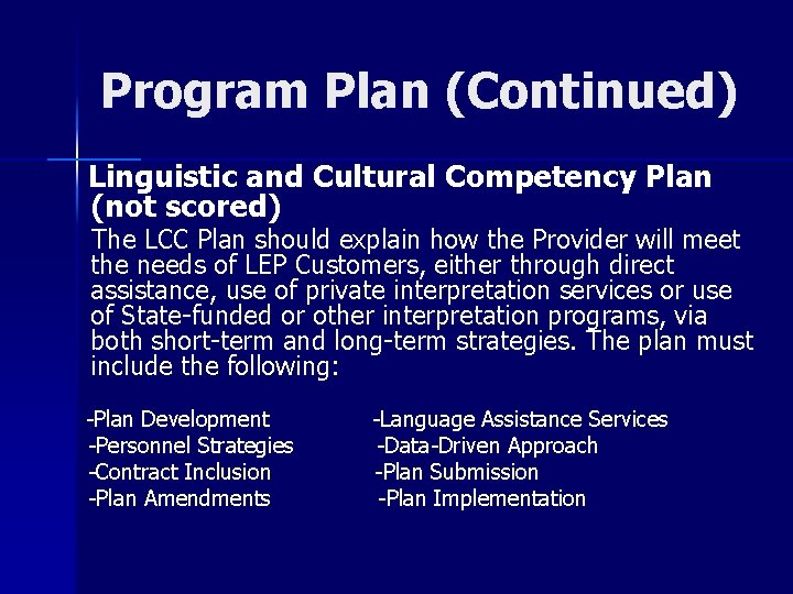 Program Plan (Continued) Linguistic and Cultural Competency Plan (not scored) The LCC Plan should