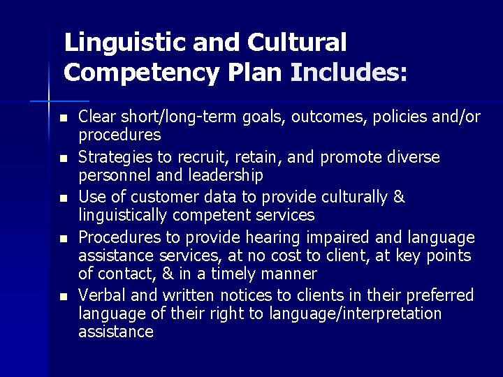 Linguistic and Cultural Competency Plan Includes: n n n Clear short/long-term goals, outcomes, policies
