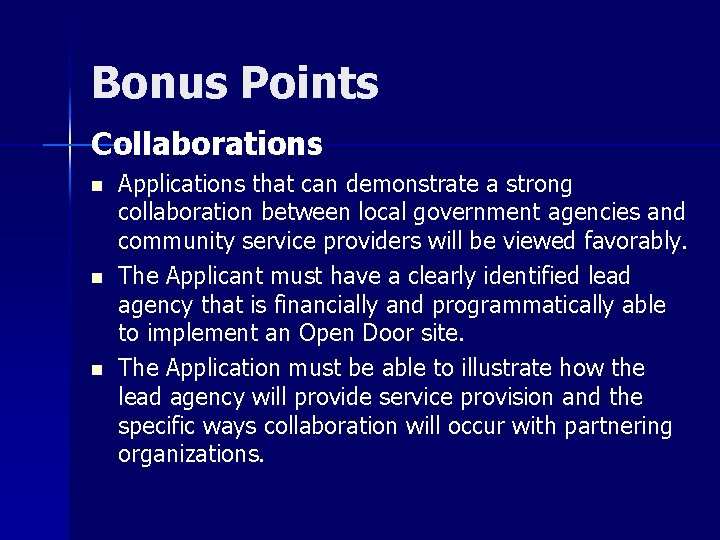 Bonus Points Collaborations n n n Applications that can demonstrate a strong collaboration between