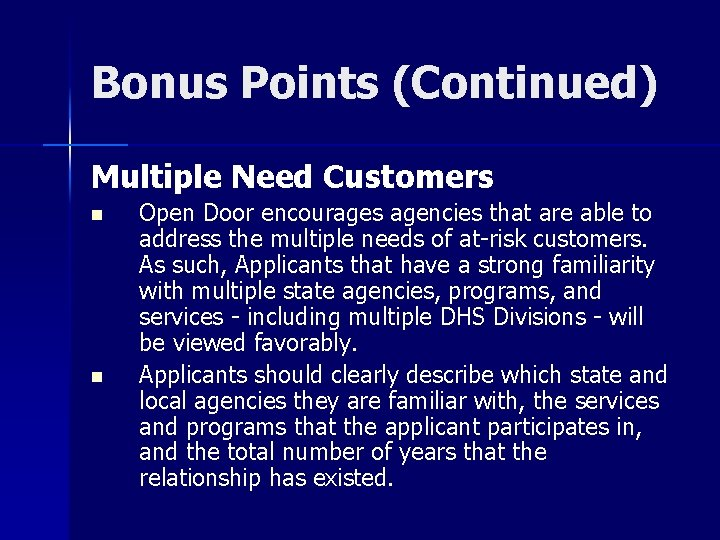 Bonus Points (Continued) Multiple Need Customers n n Open Door encourages agencies that are