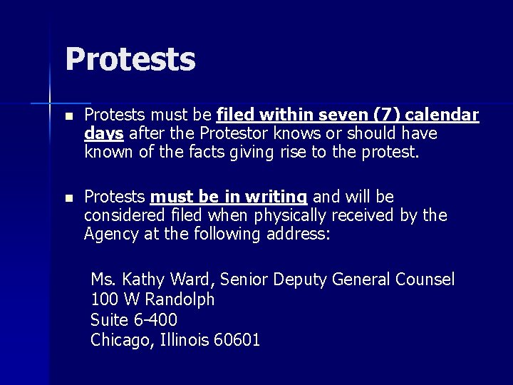 Protests n Protests must be filed within seven (7) calendar days after the Protestor