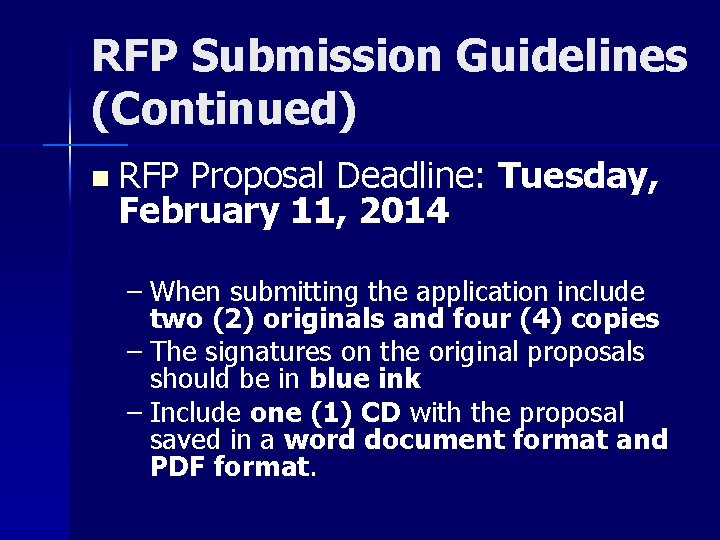 RFP Submission Guidelines (Continued) n RFP Proposal Deadline: Tuesday, February 11, 2014 – When