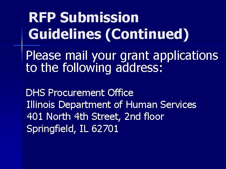 RFP Submission Guidelines (Continued) Please mail your grant applications to the following address: DHS