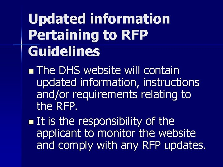 Updated information Pertaining to RFP Guidelines The DHS website will contain updated information, instructions