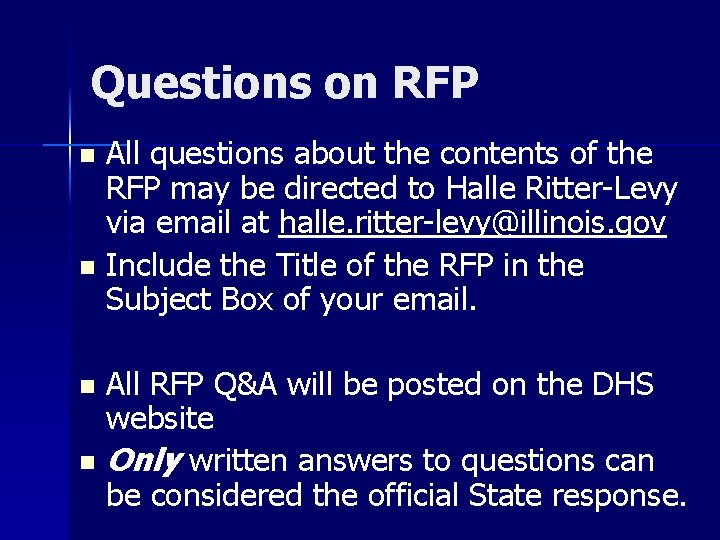 Questions on RFP All questions about the contents of the RFP may be directed