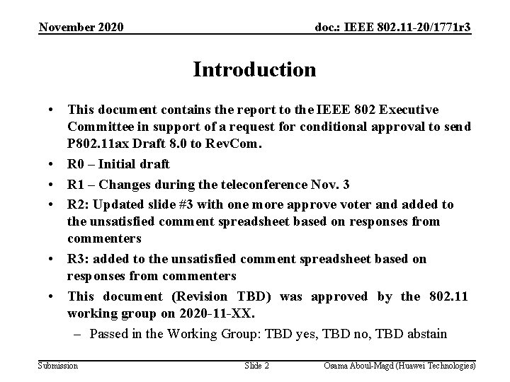 November 2020 doc. : IEEE 802. 11 -20/1771 r 3 Introduction • This document