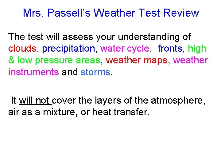 Mrs. Passell's Weather Test Review The test will assess your understanding of clouds, precipitation,