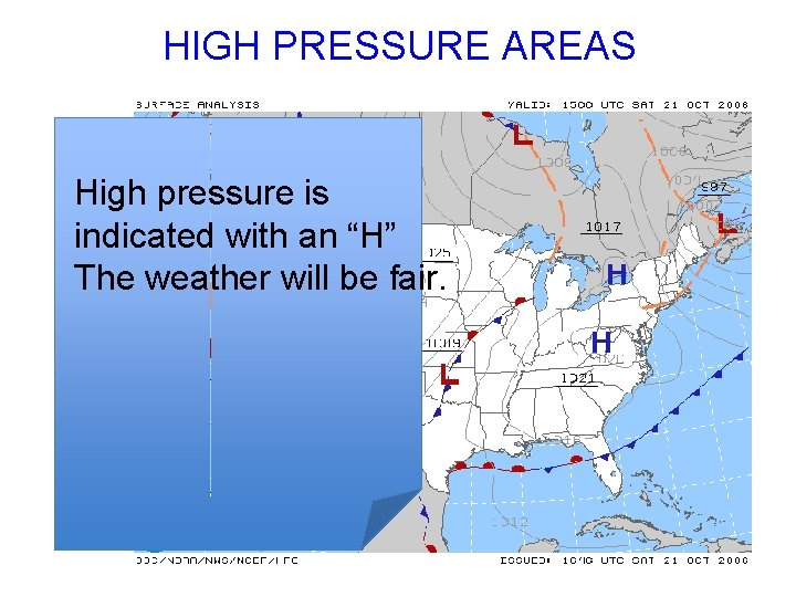 """HIGH PRESSURE AREAS High pressure is indicated with an """"H"""" The weather will be"""