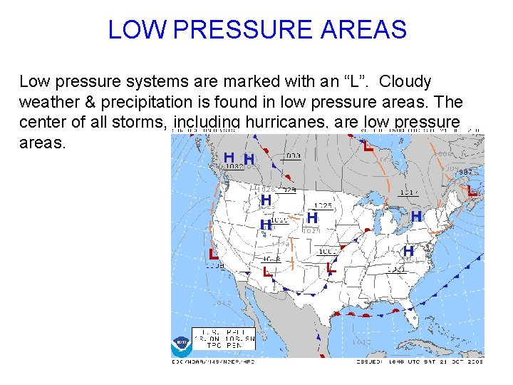 """LOW PRESSURE AREAS Low pressure systems are marked with an """"L"""". Cloudy weather &"""