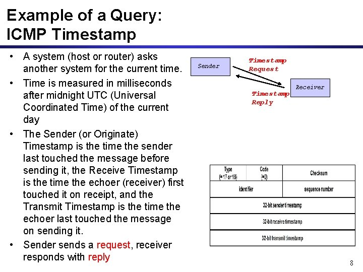 Example of a Query: ICMP Timestamp • A system (host or router) asks another