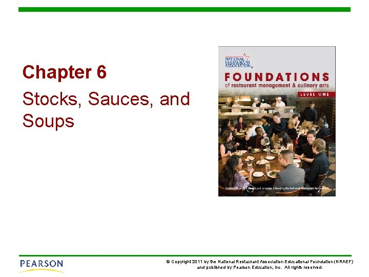 Chapter 6 Stocks, Sauces, and Soups © Copyright 2011 by the National Restaurant Association