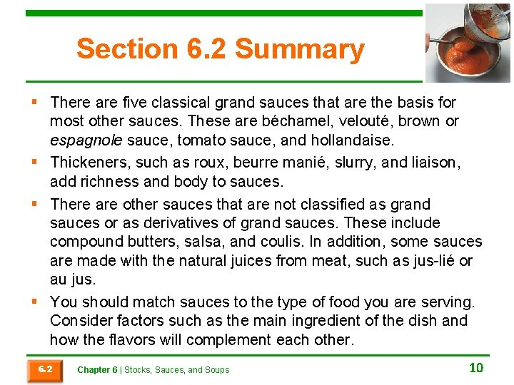 Section 6. 2 Summary § There are five classical grand sauces that are the