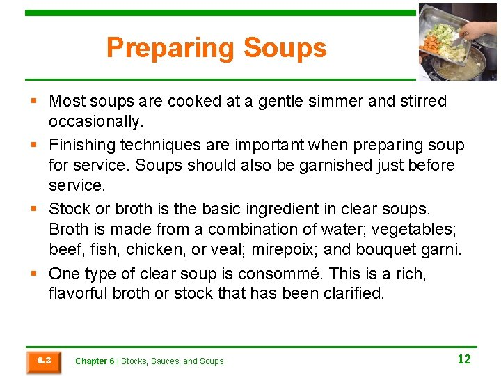 Preparing Soups § Most soups are cooked at a gentle simmer and stirred occasionally.