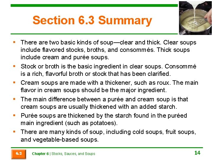 Section 6. 3 Summary § There are two basic kinds of soup—clear and thick.