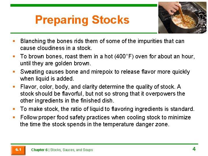 Preparing Stocks § Blanching the bones rids them of some of the impurities that