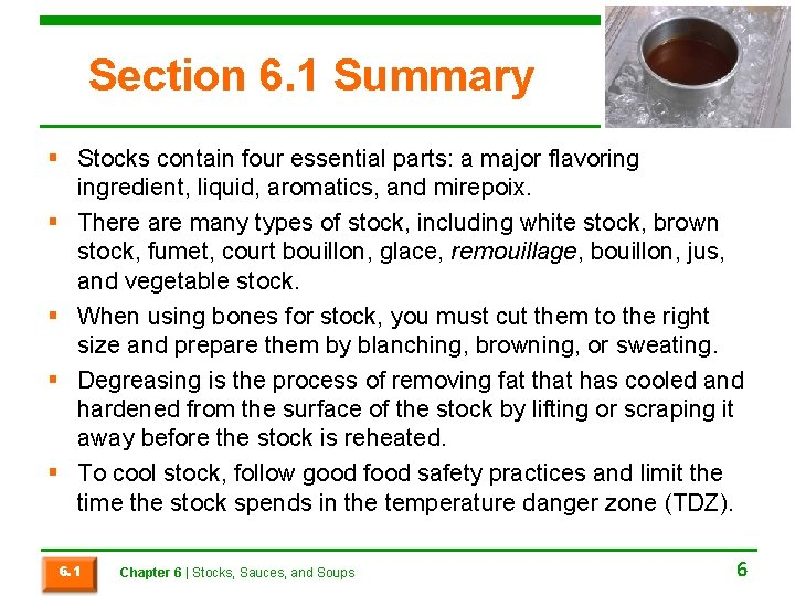 Section 6. 1 Summary § Stocks contain four essential parts: a major flavoring ingredient,