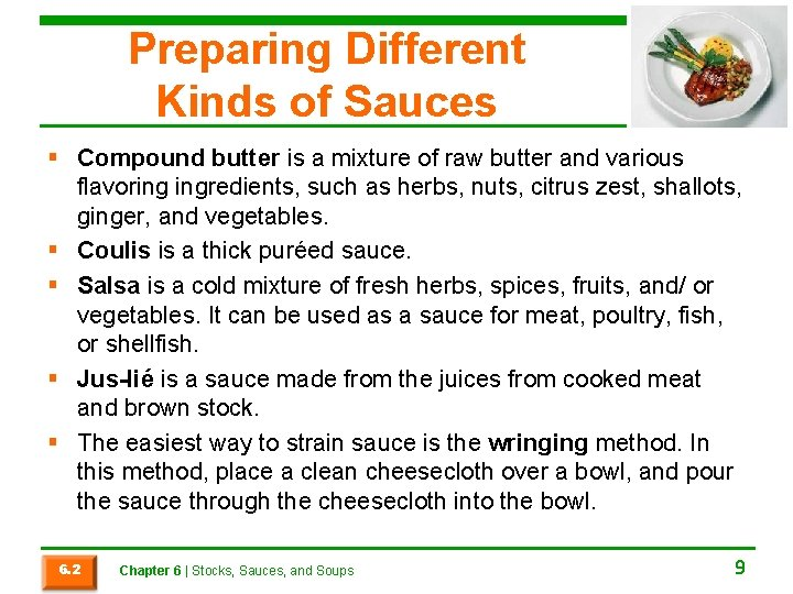 Preparing Different Kinds of Sauces § Compound butter is a mixture of raw butter