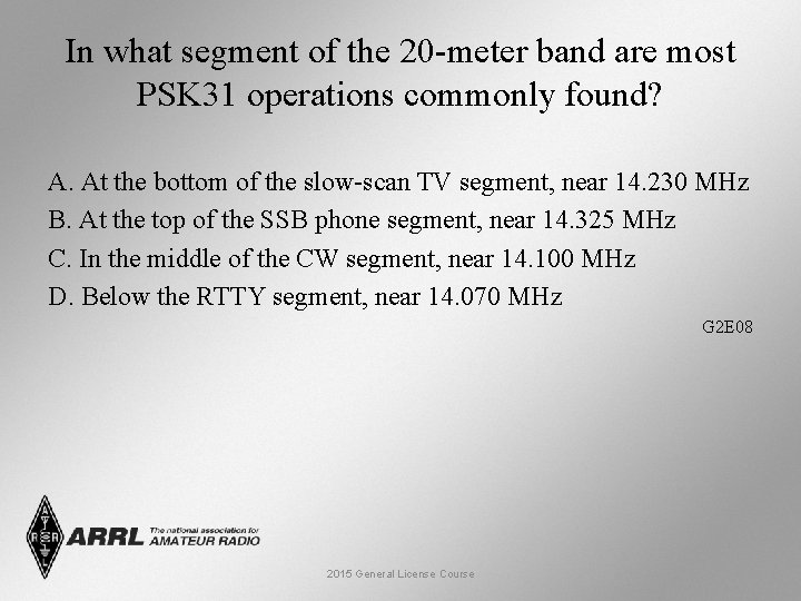 In what segment of the 20 -meter band are most PSK 31 operations commonly