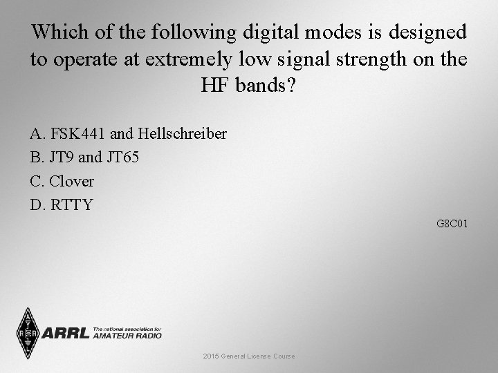 Which of the following digital modes is designed to operate at extremely low signal