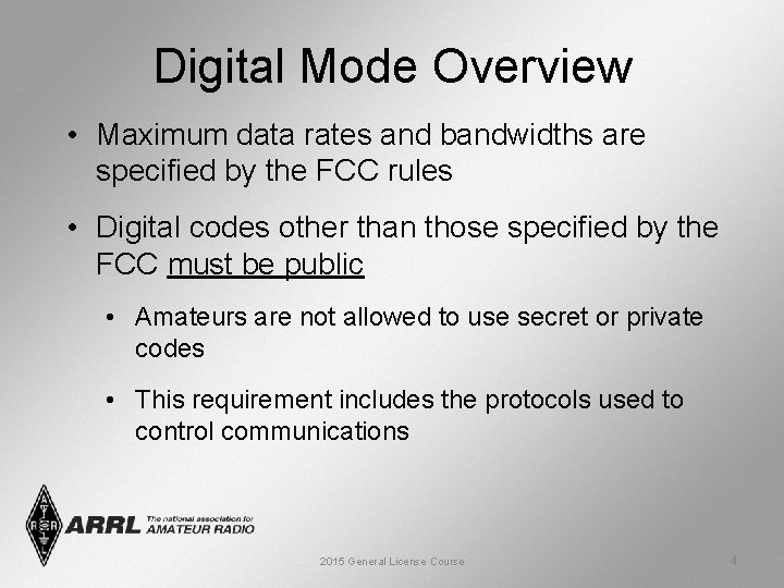Digital Mode Overview • Maximum data rates and bandwidths are specified by the FCC
