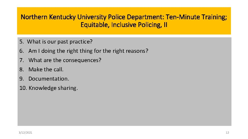 Northern Kentucky University Police Department: Ten-Minute Training; Equitable, Inclusive Policing, II 5. What is