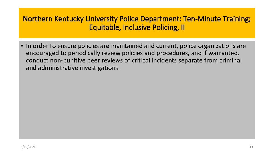 Northern Kentucky University Police Department: Ten-Minute Training; Equitable, Inclusive Policing, II • In order