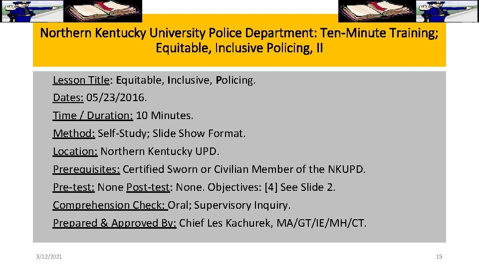 Northern Kentucky University Police Department: Ten-Minute Training; Equitable, Inclusive Policing, II Lesson Title: Equitable,