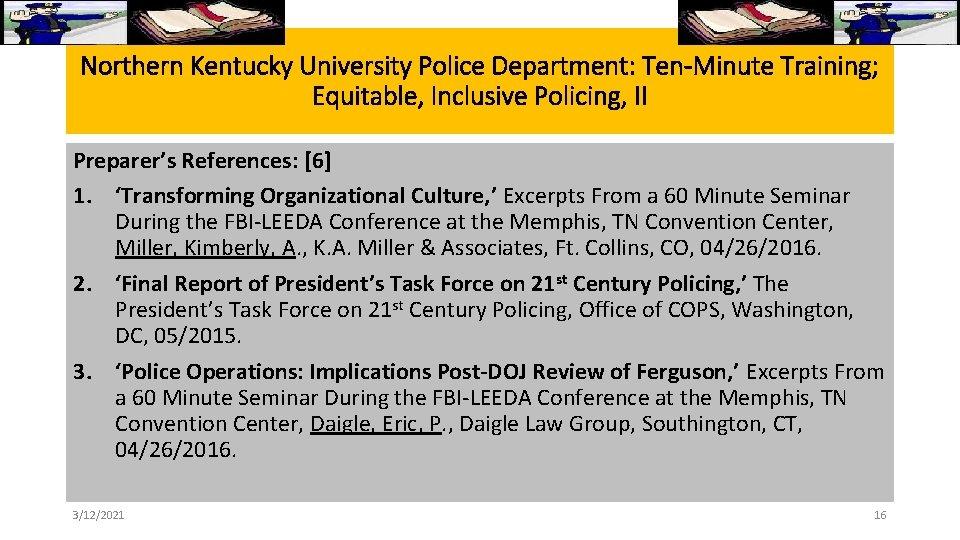 Northern Kentucky University Police Department: Ten-Minute Training; Equitable, Inclusive Policing, II Preparer's References: [6]