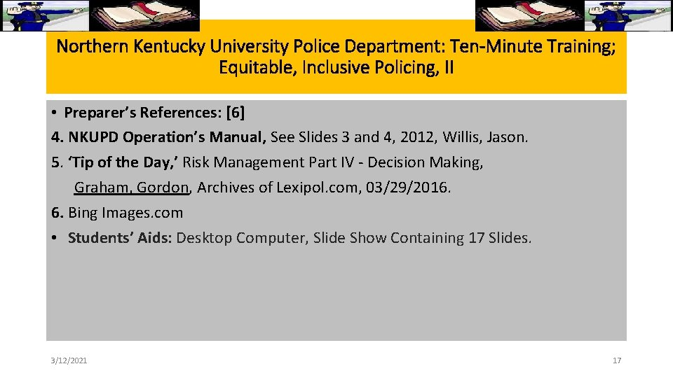 Northern Kentucky University Police Department: Ten-Minute Training; Equitable, Inclusive Policing, II • Preparer's References: