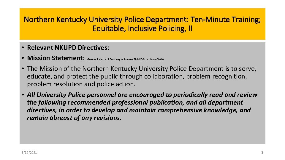 Northern Kentucky University Police Department: Ten-Minute Training; Equitable, Inclusive Policing, II • Relevant NKUPD