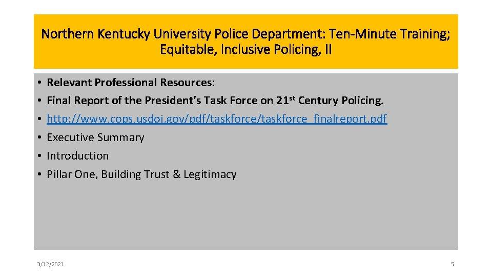 Northern Kentucky University Police Department: Ten-Minute Training; Equitable, Inclusive Policing, II • • •