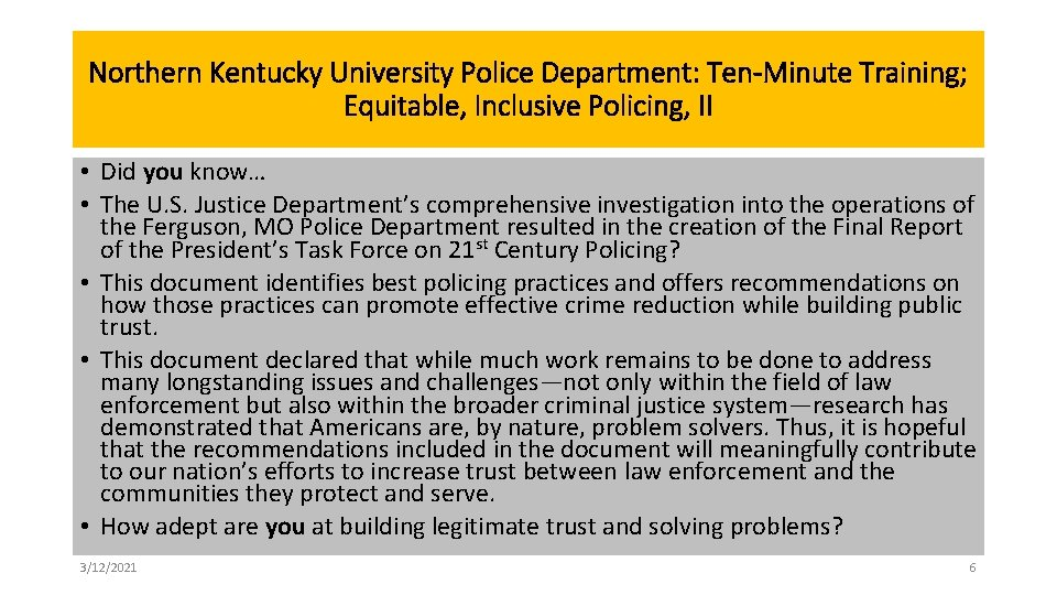 Northern Kentucky University Police Department: Ten-Minute Training; Equitable, Inclusive Policing, II • Did you
