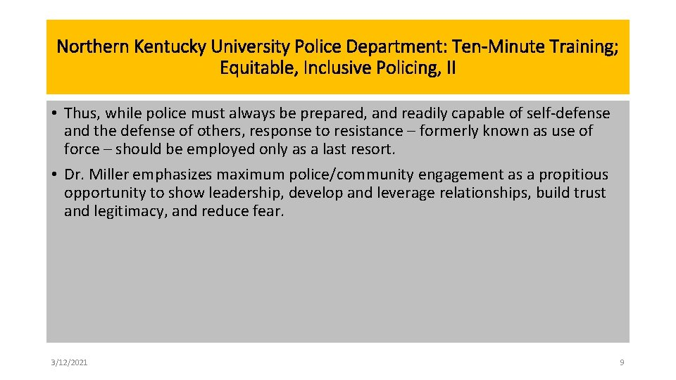 Northern Kentucky University Police Department: Ten-Minute Training; Equitable, Inclusive Policing, II • Thus, while