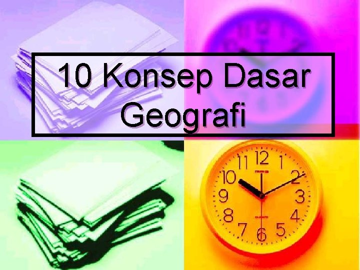 10 Konsep Dasar Geografi