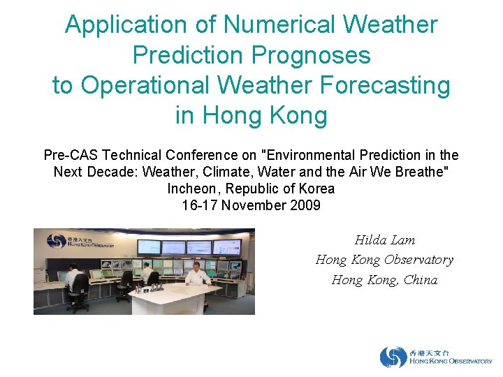 Application of Numerical Weather Prediction Prognoses to Operational Weather Forecasting in Hong Kong Pre-CAS