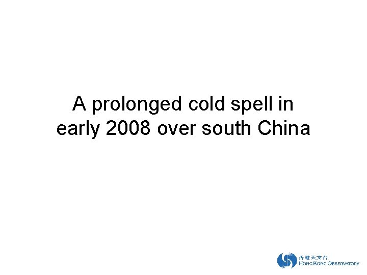 A prolonged cold spell in early 2008 over south China