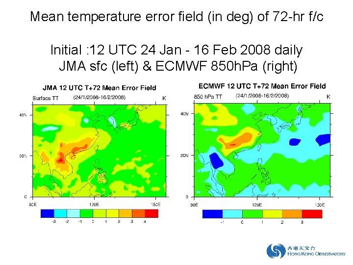 Mean temperature error field (in deg) of 72 -hr f/c Initial : 12 UTC