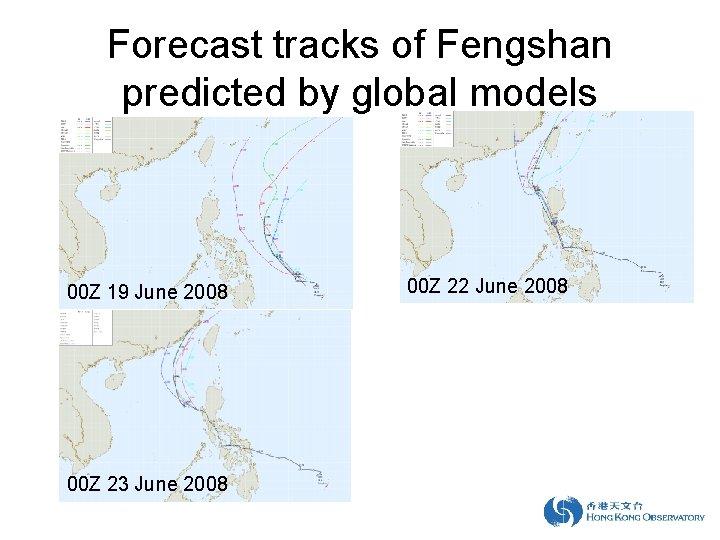 Forecast tracks of Fengshan predicted by global models 00 Z 19 June 2008 00