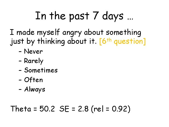 In the past 7 days … I made myself angry about something just by