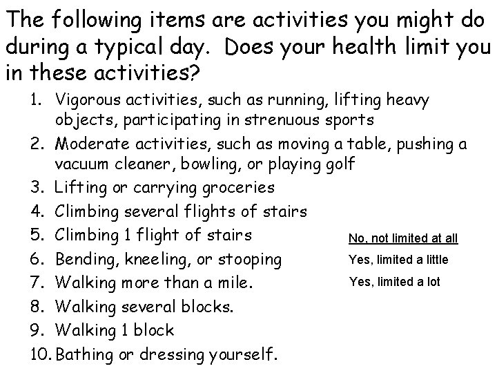 The following items are activities you might do during a typical day. Does your
