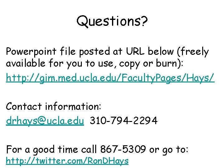 Questions? Powerpoint file posted at URL below (freely available for you to use, copy