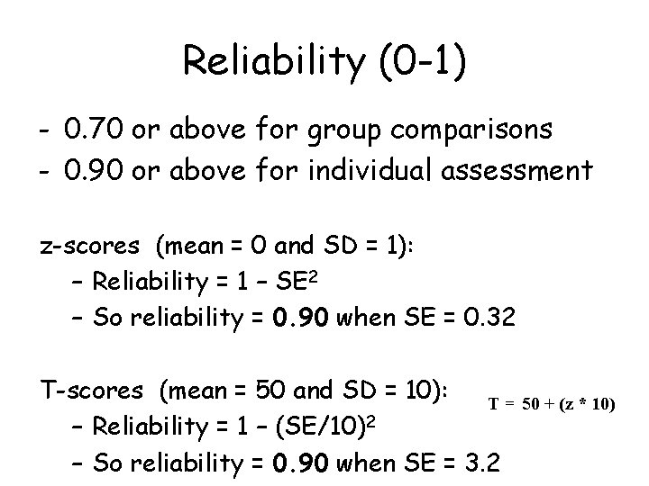Reliability (0 -1) - 0. 70 or above for group comparisons - 0. 90