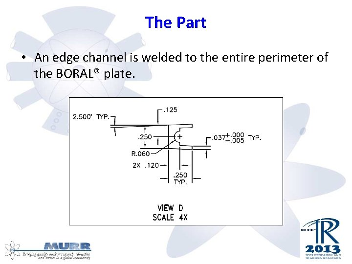 The Part • An edge channel is welded to the entire perimeter of the