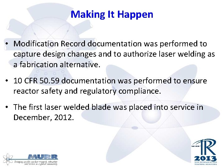 Making It Happen • Modification Record documentation was performed to capture design changes and