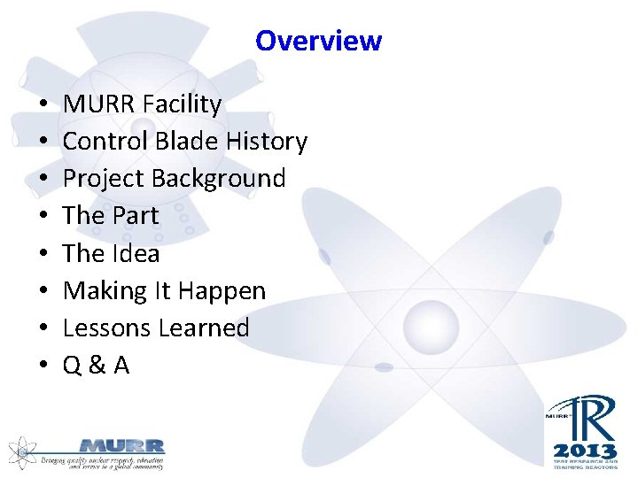 Overview • • MURR Facility Control Blade History Project Background The Part The Idea