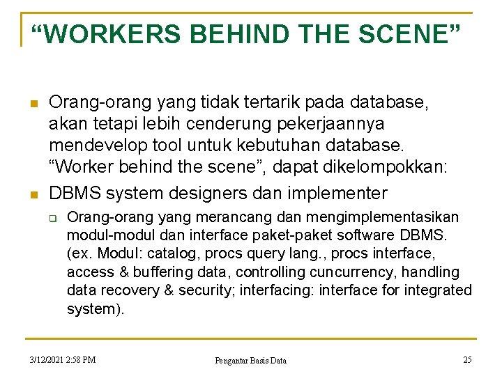 """""""WORKERS BEHIND THE SCENE"""" n n Orang-orang yang tidak tertarik pada database, akan tetapi"""