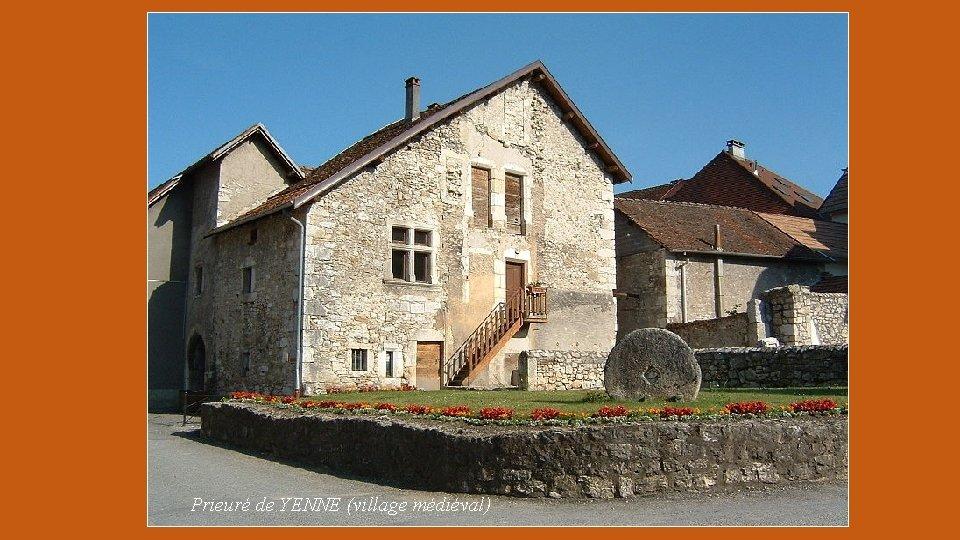 Prieuré de YENNE (village médiéval)