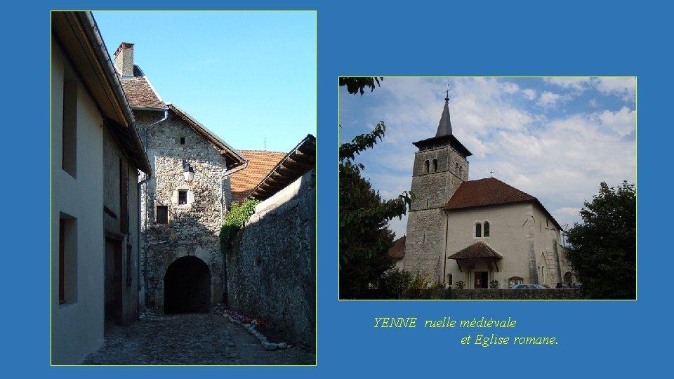 YENNE ruelle médiévale et Eglise romane.